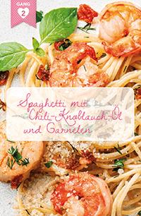 Gang 2: Spaghetti mit Chili-Knoblauch-Öl und Garnelen